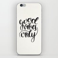 good vibes iPhone & iPod Skins featuring Good Vibes by Corina Rivera Designs