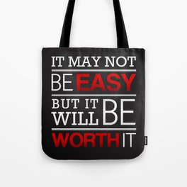 It may not be easy, but it will be worth it Tote Bag