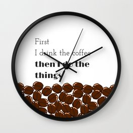 drink the coffee, do the things Wall Clock