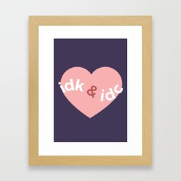 idk & idc Framed Art Print