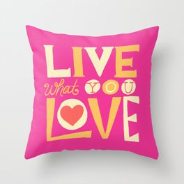 Live What You Love: Pink/Orange Throw Pillow