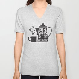 COFFEE SMELLS BETTER OUTDOORS Unisex V-Neck