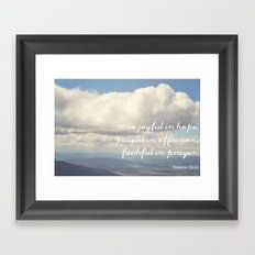 Be Joyful in Hope, Patient in Affliction, Faithful in Prayer [Bible Quote] Framed Art Print