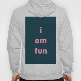 I am fun Hoody