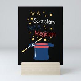I'm a Secretary not a magician Mini Art Print
