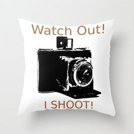 Watch Out, I Shoot Photos! Throw Pillow