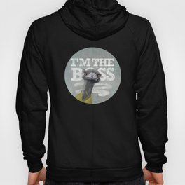 I am the Boss - Ostrich. Hoody