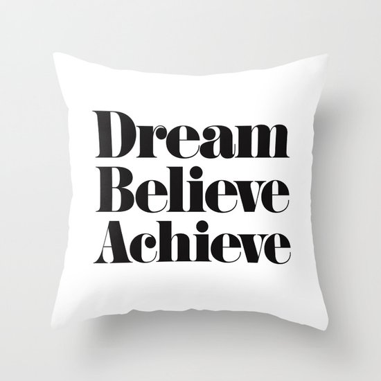 Dream Believe Achieve Throw Pillow