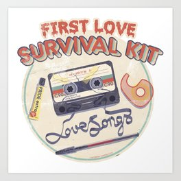 First Love Survival Kit Art Print
