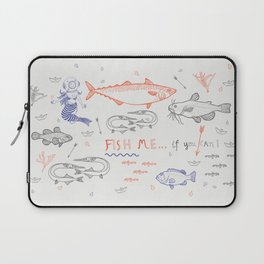 Fish me.... if you can! Laptop Sleeve