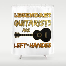 Left Handed Guitarist Lefty Legendary Guitar Player Gift Shower Curtain