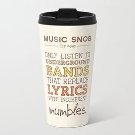 Mumbling Bands — Music Snob Tip #095 Travel Mug