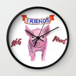 Friends, not food. (vegan pig watercolor) - prints/clothing/wall tapestry/coffee mug/home decor Wall Clock