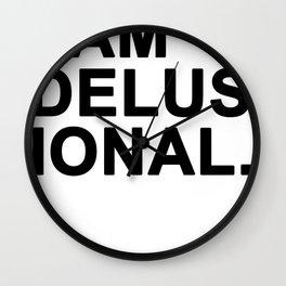I am Delusional Wall Clock