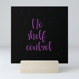 No shelf control Mini Art Print