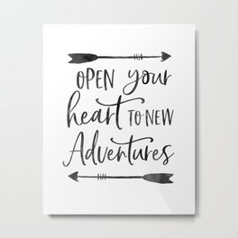 ADVENTURE TIMES, Open Your Heart To New Adventures,Travel Gift,Motivational Quote,Calligraphy Quote Metal Print