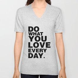 Do What You Love Everyday Unisex V-Neck