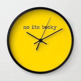 no its becky Wall Clock