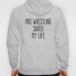 Pro Wrestling Saved My Life (black on white) Hoody