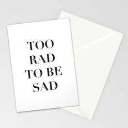 Too rad to be sad, for fashion people. Stationery Cards