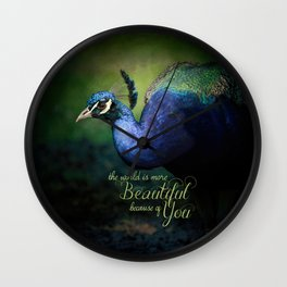 The World is More Beautiful Because of You Peacock Art Wall Clock