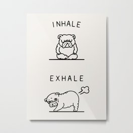 Inhale Exhale English Bulldog Metal Print