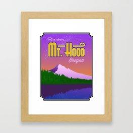 Landmarks of Life: Mt. Hood Framed Art Print