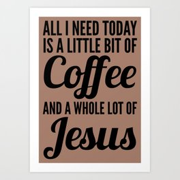 COFFEE AND JESUS Art Print