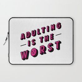Adulting is the WORST Laptop Sleeve