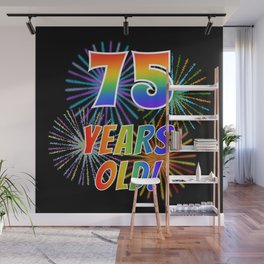 """75th Birthday Themed """"75 YEARS OLD!"""" w/ Rainbow Spectrum Colors + Vibrant Fireworks Inspired Pattern Wall Mural"""
