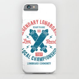 Legendary Longboard iPhone Case
