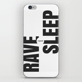 Rave Sleep Repeat iPhone Skin
