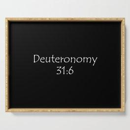 Deuteronomy 31:6 Serving Tray