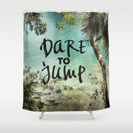 Dare to Jump Shower Curtain