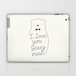 I love your beary much Laptop & iPad Skin