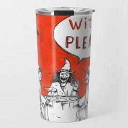 Witch, Please! Travel Mug