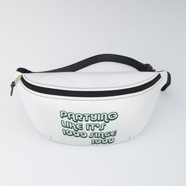 Partying Since 1999 Fanny Pack
