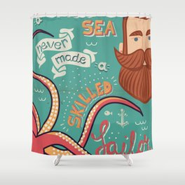 A Smooth Sea Never Made A Skilled Sailor Shower Curtain