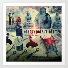 NOBODY DOES IT BETTER by ZZGLAM Art Print