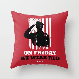 We Wear Red Friday American Flag Military Throw Pillow