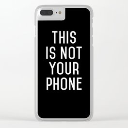This is not your phone Clear iPhone Case