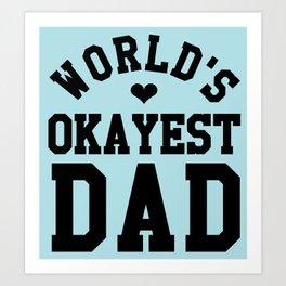 World's Okayest Dad Art Print