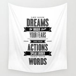 Let Your Dreams Be Bigger Than Your Fears black-white typography design poster home wall decor Wall Tapestry