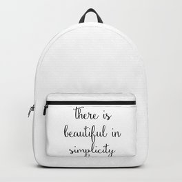 there is beautiful in simplicity Backpack