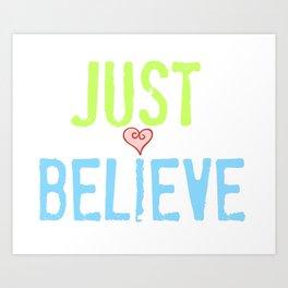 Just Believe Heart Art Print