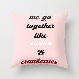 Vodka & Cranberries Throw Pillow