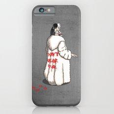 Don't wear fur! Slim Case iPhone 6s
