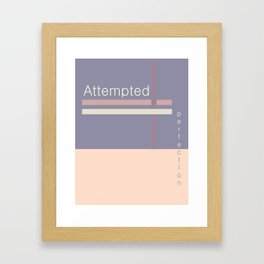 ATTEMPTED PERFECTION Framed Art Print