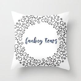 fanboy tears Throw Pillow