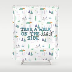 On the wild side Shower Curtain